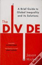 The Divide: A New History Of Global Inequality