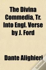 The Divina Commedia, Tr. Into Engl. Vers