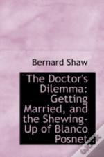 The Doctor'S Dilemma: Getting Married, A