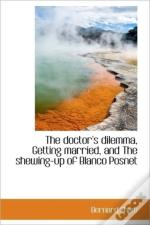 The Doctor'S Dilemma, Getting Married, A