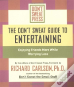 The Don'T Sweat Guide To Entertaining
