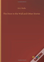 The Door In The Wall And Other Stories
