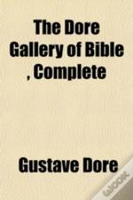 The Doré Gallery Of Bible , Complete