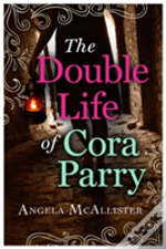 The Double Life Of Cora Parry