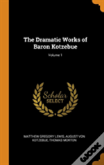 The Dramatic Works Of Baron Kotzebue; Volume 1