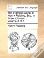The Dramatic Works Of Henry Fielding, Es