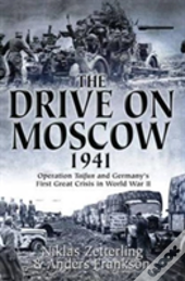 The Drive On Moscow, 1941
