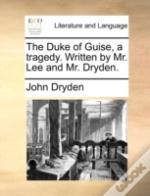 The Duke Of Guise, A Tragedy. Written By