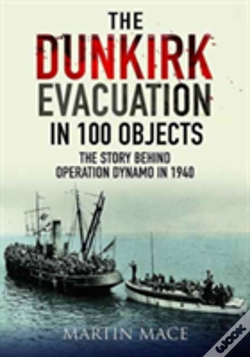 Wook.pt - The Dunkirk Evacuation In 100 Objects