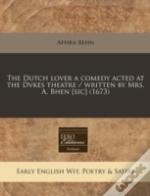 The Dutch Lover A Comedy Acted At The Dv