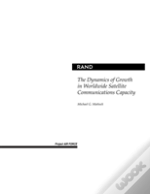 The Dynamics Of Growth In Worldwide Satellite Communications Capacity