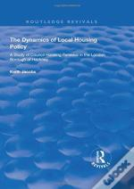 The Dynamics Of Local Housing Policy
