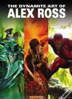 Wook.pt - The Dynamite Art Of Alex Ross