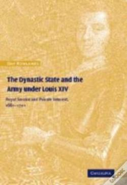 Wook.pt - The Dynastic State And The Army Under Louis Xiv