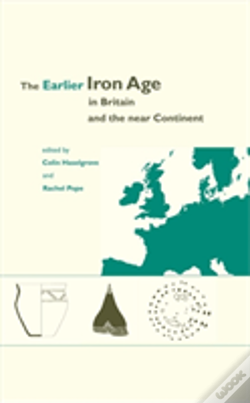 Wook.pt - The Earlier Iron Age In Britain And The Near Continent