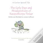 The Early Days And Misadventures Of Ravensthorpe Tinker