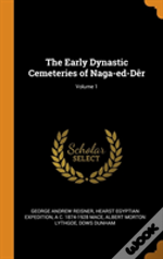 The Early Dynastic Cemeteries Of Naga-Ed-D R; Volume 1