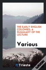 The Early English Colonies; A Summary Of The Lecture