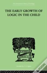 The Early Growth Of Logic In The Child
