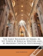 The Early Religion Of Israel: As Set For