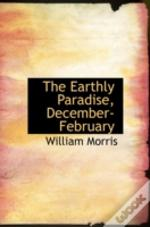 The Earthly Paradise, December-February