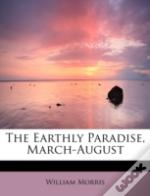 The Earthly Paradise, March-August