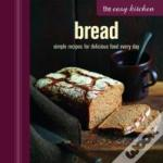 The Easy Kitchen: Bread