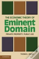The Economic Theory Of Eminent Domain
