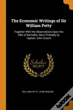 The Economic Writings Of Sir William Petty