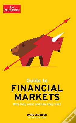 Wook.pt - The Economist Guide To Financial Markets 7th Edition