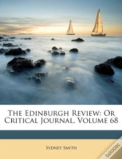 Wook.pt - The Edinburgh Review: Or Critical Journal, Volume 68