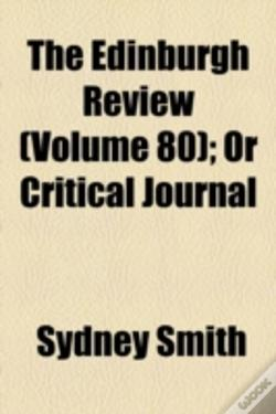 Wook.pt - The Edinburgh Review; Or Critical Journal Volume 80