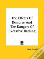The Effects Of Remorse And The Dangers Of Excessive Bathing