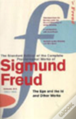 'The Ego And The Id' And Other Workscomplete Psychological Works Of Sigmund Freud