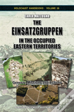 The Einsatzgruppen In The Occupied Eastern Territories