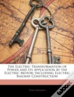 The Electric Transformation Of Power And