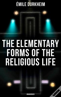 Wook.pt - The Elementary Forms Of The Religious Life (Unabridged)