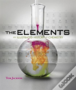 The Elements - An Illustrated History Of Chemistry