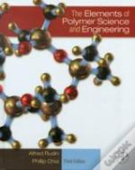 The Elements Of Polymer Science & Engineering