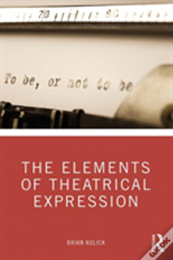 Wook.pt - The Elements Of Theatrical Expression