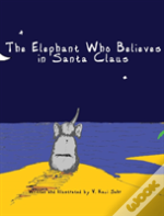 The Elephant Who Believes In Santa Claus