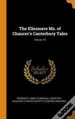The Ellesmere Ms. Of Chaucer'S Canterbury Tales; Volume 70