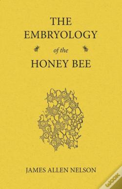 Wook.pt - The Embryology Of The Honey Bee