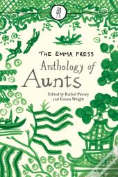 The Emma Press Anthology Of Aunts