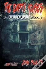 The Empty Houses: A Ghost Story