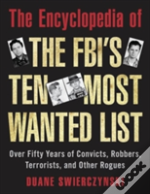 The Encyclopedia Of The Fbi'S Ten Most Wanted