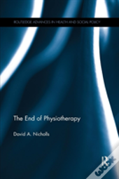 The End Of Physiotherapy - Nicholls