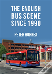 The English Bus Scene Since 1990