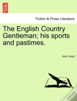 Wook.pt - The English Country Gentleman; His Sport