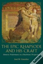 The Epic Rhapsode And His Craft